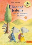 Cover-Bild zu Eliot und Isabella und die Abenteuer am Fluss von Siegner, Ingo
