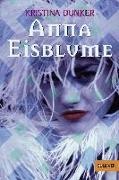 Cover-Bild zu Anna Eisblume von Dunker, Kristina