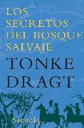 Cover-Bild zu Los secretos del bosque salvaje (eBook) von Dragt, Tonke