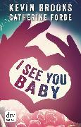 Cover-Bild zu Brooks, Kevin: I see you Baby (eBook)