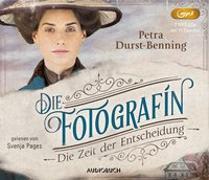 Cover-Bild zu Die Fotografin - Die Zeit der Entscheidung (2 MP3-CDs) von Durst-Benning, Petra