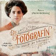Cover-Bild zu Die Fotografin - Die Stunde der Sehnsucht (ungekürzt) (Audio Download) von Durst-Benning, Petra