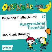 Cover-Bild zu Röndigs, Nicole: Ohrenbär - eine OHRENBÄR Geschichte, Folge 30: Ausgerechnet Tusnelda! (Hörbuch mit Musik) (Audio Download)