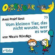 Cover-Bild zu Röndigs, Nicole: Ohrenbär - eine OHRENBÄR Geschichte, 7, Folge 73: Vom kleinen Tier, das nicht wusste, wer es war (Hörbuch mit Musik) (Audio Download)