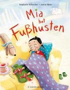 Cover-Bild zu Schneider, Stephanie: Mia hat Fußhusten