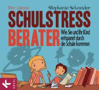 Cover-Bild zu Schneider, Stephanie: Der kleine Schulstress-Berater