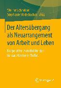 Cover-Bild zu Schneider, Werner (Hrsg.): Der Altersübergang als Neuarrangement von Arbeit und Leben (eBook)