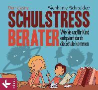 Cover-Bild zu Schneider, Stephanie: Der kleine Schulstress-Berater (eBook)