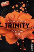 Cover-Bild zu Carlan, Audrey: Trinity - Tödliche Liebe