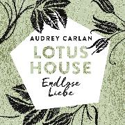 Cover-Bild zu Carlan, Audrey: Lotus House - Endlose Liebe (Audio Download)