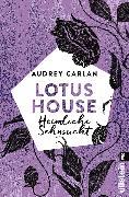 Cover-Bild zu Carlan, Audrey: Lotus House - Heimliche Sehnsucht (eBook)