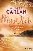 Cover-Bild zu Carlan, Audrey: My Wish - Strahle wie die Sonne (eBook)