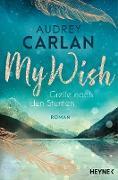 Cover-Bild zu Carlan, Audrey: My Wish - Greife nach den Sternen (eBook)