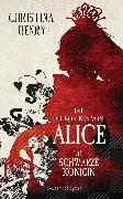 Cover-Bild zu Die Chroniken von Alice - Die Schwarze Königin (eBook) von Henry, Christina