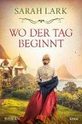 Cover-Bild zu Lark, Sarah: Wo der Tag beginnt (eBook)