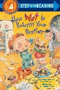 Cover-Bild zu How Not to Babysit Your Brother von Hapka, Cathy