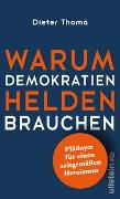 Cover-Bild zu Thomä, Dieter: Warum Demokratien Helden brauchen
