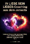 Cover-Bild zu IN LIEBE SEIN LIEBES-Coaching aus dem Jenseits (eBook) von Haintz, Dr. Michelle