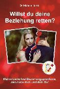 Cover-Bild zu Willst du deine Beziehung retten? (eBook) von Haintz, Dr. Michelle
