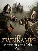 Cover-Bild zu Kleist, Heinrich Von: Der Zweikampf (eBook)