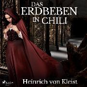 Cover-Bild zu Kleist, Heinrich Von: Das Erdbeben in Chili (Audio Download)