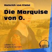 Cover-Bild zu Kleist, Heinrich von: Die Marquise von O. (Ungekürzt) (Audio Download)