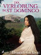 Cover-Bild zu Kleist, Heinrich Von: Die Verlobung in St. Domingo (eBook)