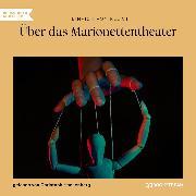 Cover-Bild zu Kleist, Heinrich von: Über das Marionettentheater (Ungekürzt) (Audio Download)