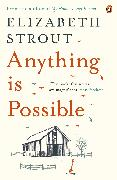 Cover-Bild zu Strout, Elizabeth: Anything is Possible (eBook)