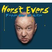 Cover-Bild zu Evers, Horst: Horst Evers, Früher war ich älter (Audio Download)