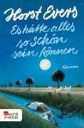 Cover-Bild zu Evers, Horst: Es hätte alles so schön sein können (eBook)