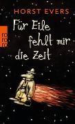 Cover-Bild zu Evers, Horst: Für Eile fehlt mir die Zeit