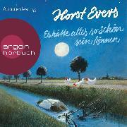 Cover-Bild zu Evers, Horst: Es hätte alles so schön sein können (Ungekürzte Autorenlesung) (Audio Download)
