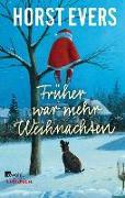 Cover-Bild zu Evers, Horst: Früher war mehr Weihnachten (eBook)