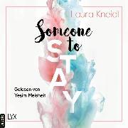Cover-Bild zu Someone to Stay - Someone-Reihe, Teil 3 (Ungekürzt) (Audio Download) von Kneidl, Laura