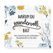 Cover-Bild zu Warum du wundervoll bist von Groh Redaktionsteam (Hrsg.)