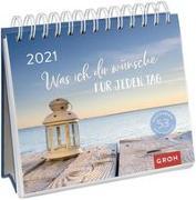 Cover-Bild zu Was ich dir wünsche für jeden Tag 2021 von Groh Redaktionsteam (Hrsg.)