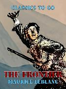 Cover-Bild zu Leblanc, Maurice: The Frontier (eBook)