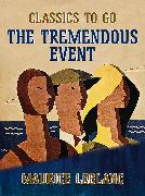 Cover-Bild zu Leblanc, Maurice: The Tremendous Event (eBook)