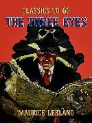 Cover-Bild zu Leblanc, Maurice: The Three Eyes (eBook)