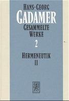 Cover-Bild zu Gadamer, Hans-Georg: Gesammelte Werke. Bd. 2: Hermeneutik II. Wahrheit und Methode