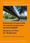 Cover-Bild zu Ressourcen und Instrumente der translationsrelevanten Hochschuldidaktik / Resources and Tools for T&I Education von Stachl-Peier, Ursula (Hrsg.)