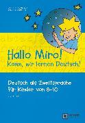 Cover-Bild zu Hallo Miro! Komm, wir lernen Deutsch, Deutsch als Zweitsprache für Kinder von 8-10, A1, Übungsbuch mit Lösungsschlüssel von Ankowitsch, Maria