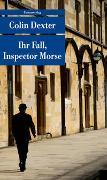 Cover-Bild zu Dexter, Colin: Ihr Fall, Inspector Morse