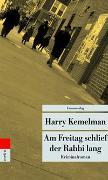 Cover-Bild zu Kemelman, Harry: Am Freitag schlief der Rabbi lang