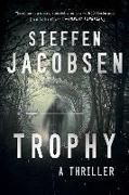 Cover-Bild zu Jacobsen, Steffen: Trophy: A Thriller