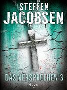 Cover-Bild zu Jacobsen, Steffen: Das Versprechen - 3 (eBook)