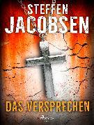 Cover-Bild zu Jacobsen, Steffen: Das Versprechen (eBook)