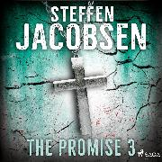 Cover-Bild zu Jacobsen, Steffen: The Promise - Part 3 (Audio Download)
