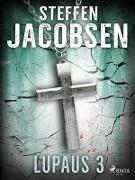 Cover-Bild zu Steffen Jacobsen, Jacobsen: Lupaus - Osa 3 (eBook)